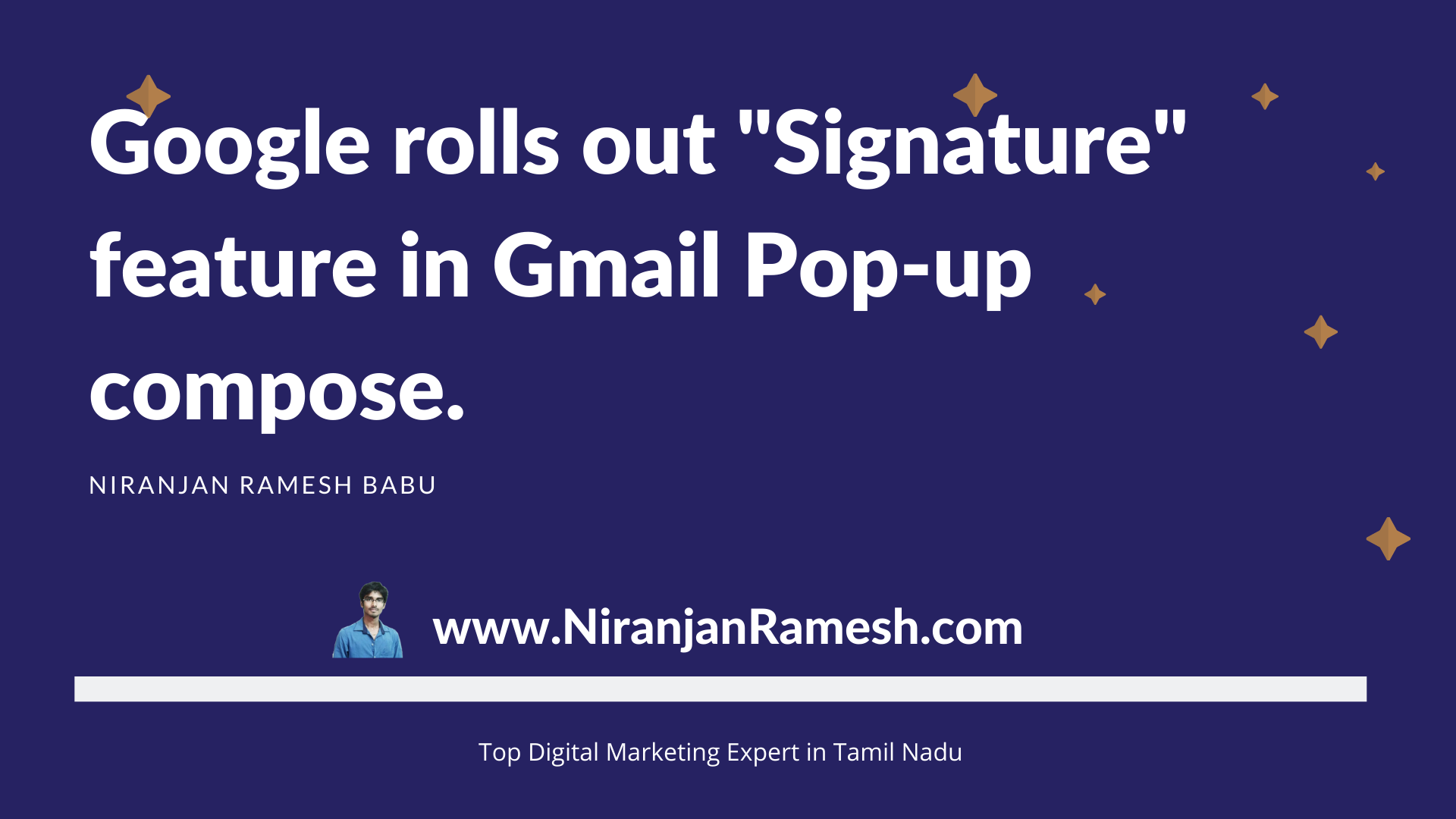 Google rolls out Signature feature in Gmail Pop-up compose – Niranjan Digital Marketer in India